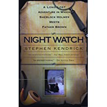Night Watch: A Long Lost Adventure In Which Sherlock Holmes Meets Father Brown: A Long Lost Adventure In Which Sherlock Holmes Meets FatherBrown (English Edition)
