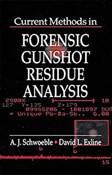 """Current Methods in Forensic Gunshot Residue Analysis (Forensicnetbase) (English Edition)"",作者:[Schwoeble, A. J., Exline, David L.]"
