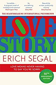 Love Story: The 50th Anniversary Edition of the heartbreaking international phenomenon (English Edition)
