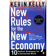 New Rules for the New Economy: 10 Radical Strategies for a Connected World (English Edition)