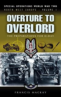 Overture to Overlord: The Preparations of D-Day: North West Europe (Special Operations World War Two) (English Edition)