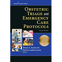 Obstetric Triage and Emergency Care Protocols, Second Edition (English Edition)