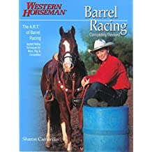 Barrel Racing 101: A Complete Program For Horse And Rider (English Edition)