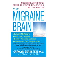 The Migraine Brain: Your Breakthrough Guide to Fewer Headaches, Better Health (English Edition)
