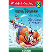 World of Reading Mickey & Friends:  Goofy's Sledding Contest: Level 2 (World of Reading (eBook)) (English Edition)
