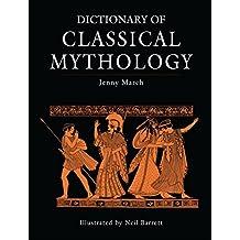 Dictionary of Classical Mythology (English Edition)