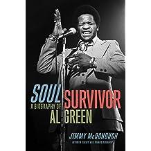 Soul Survivor: A Biography of Al Green (English Edition)