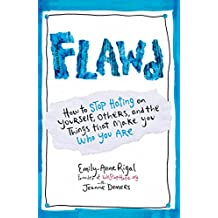 Flawd: How to Stop Hating on Yourself, Others, and the Things that Make you who you are (English Edition)