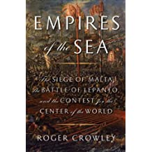 Empires of the Sea: The Siege of Malta, the Battle of Lepanto, and the Contest for the Center of the World (English Edition)