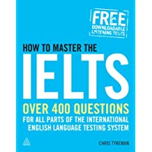 How to Master the IELTS: Over 400 Questions for All Parts of the International English Language Testing System (Elite Students) (English Edition)