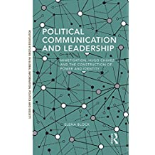 Political Communication and Leadership: Mimetisation, Hugo Chavez and the Construction of Power and Identity (Routledge Studies in Global Information, Politics and Society Book 7) (English Edition)