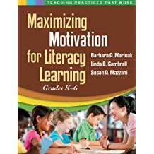 Maximizing Motivation for Literacy Learning: Grades K-6 (Teaching Practices That Work) (English Edition)