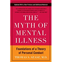 The Myth of Mental Illness: Foundations of a Theory of Personal Conduct (English Edition)