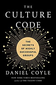 """""""The Culture Code: The Secrets of Highly Successful Groups (English Edition)"""",作者:[Coyle, Daniel]"""