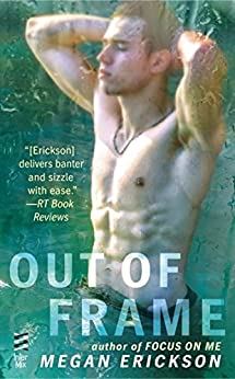 """Out of Frame (In Focus Book 3) (English Edition)"",作者:[Erickson, Megan]"