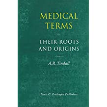 Medical Terms: Their Roots and Origins (Advances in Engineering) (English Edition)