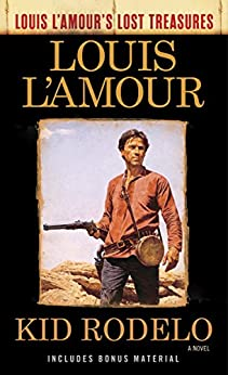 """""""Kid Rodelo (Louis L'Amour's Lost Treasures): A Novel (English Edition)"""",作者:[L'Amour, Louis]"""