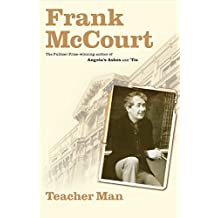 Teacher Man: A Memoir (The Frank McCourt Memoirs) (English Edition)