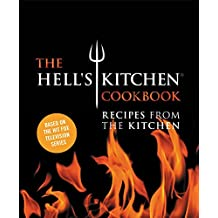 The Hell's Kitchen Cookbook: Recipes from the Kitchen (English Edition)