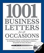 1001 Business Letters for All Occasions: From Interoffice Memos and Employee Evaluations to Company Policies a
