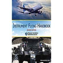 Instrument Flying Handbook: Revised Edition (English Edition)