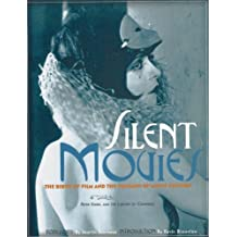Silent Movies: The Birth of Film and the Triumph of Movie Culture (English Edition)