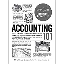 Accounting 101: From Calculating Revenues and Profits to Determining Assets and Liabilities, an Essential Guide to Accounting Basics (Adams 101) (English Edition)