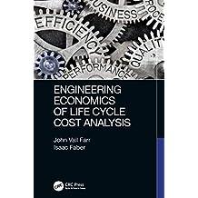 Engineering Economics of Life Cycle Cost Analysis (English Edition)