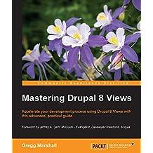 Mastering Drupal 8 Views (English Edition)