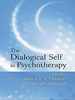 """The Dialogical Self in Psychotherapy: An Introduction (English Edition)"",作者:[Dimaggio, Giancarlo]"