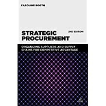 Strategic Procurement: Organizing Suppliers and Supply Chains for Competitive Advantage (English Edition)