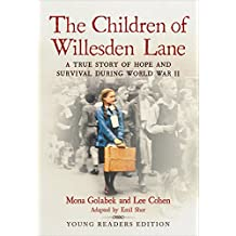 The Children of Willesden Lane: A True Story of Hope and Survival During World War II (Young Readers Edition) (English Edition)