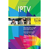 Iptv: Plan, Program, Extend