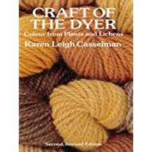 Craft of the Dyer: Colour from Plants and Lichens (English Edition)
