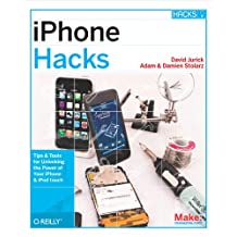 iPhone Hacks: Pushing the iPhone and iPod touch Beyond Their Limits (English Edition)