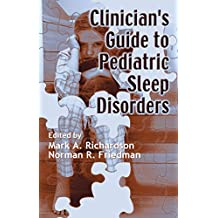 Clinician's Guide to Pediatric Sleep Disorders (English Edition)