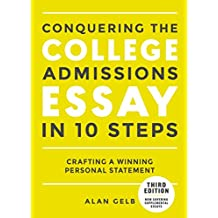 Conquering the College Admissions Essay in 10 Steps, Third Edition: Crafting a Winning Personal Statement (English Edition)