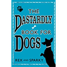 The Dastardly Book for Dogs (English Edition)