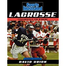 Sports Illustrated Lacrosse: Fundamentals for Winning (English Edition)