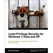 Least Privilege Security for Windows 7, Vista and XP (English Edition)