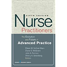 Nurse Practitioners: The Evolution and Future of Advanced Practice, Fifth Edition (Routledge/ECPR Studies in European Political Science Book 44) (English Edition)