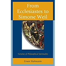 From Ecclesiastes to Simone Weil: Varieties of Philosophical Spirituality (English Edition)