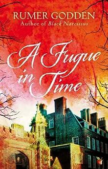 """A Fugue in Time: A Virago Modern Classic (Virago Modern Classics Book 156) (English Edition)"",作者:[Godden, Rumer]"