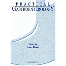 Practical Gastroenterology: A Comprehensive Guide (English Edition)