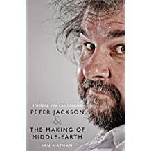 Anything You Can Imagine: Peter Jackson and the Making of Middle-earth (English Edition)