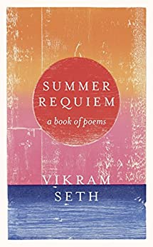 """Summer Requiem: From the author or the classic bestseller A SUITABLE BOY (English Edition)"",作者:[Seth, Vikram]"