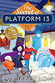 The Secret of Platform 13: 25th Anniversary Illustrated Edition (English Edition)
