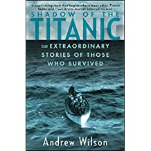 Shadow of the Titanic: The Extraordinary Stories of Those Who Survived (English Edition)