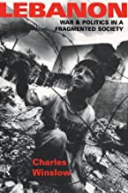Lebanon: War and Politics in a Fragmented Society (English Edition)
