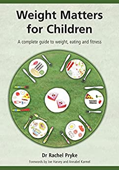 """""""Weight Matters for Children: A Complete Guide to Weight, Eating and Fitness (English Edition)"""",作者:[Pryke, Rachel]"""